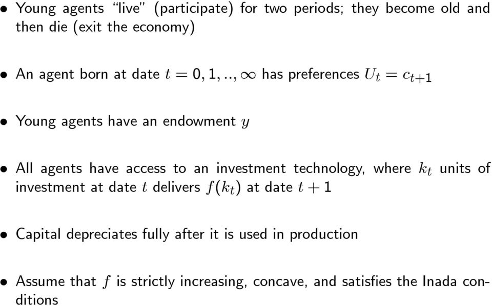 investment technology, where units of investment at date delivers ( ) at date +1 Capital depreciates