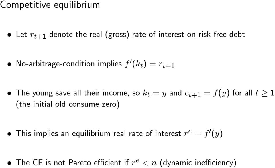 and +1 = ( ) for all 1 (the initial old consume zero) This implies an equilibrium