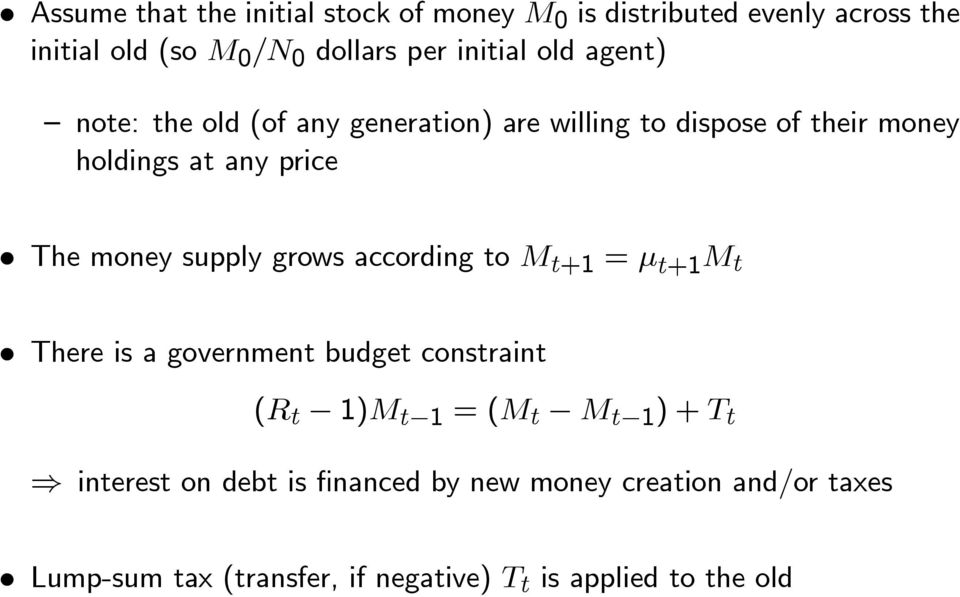 price The money supply grows according to +1 = +1 There is a government budget constraint ( 1) 1 =( 1 )+