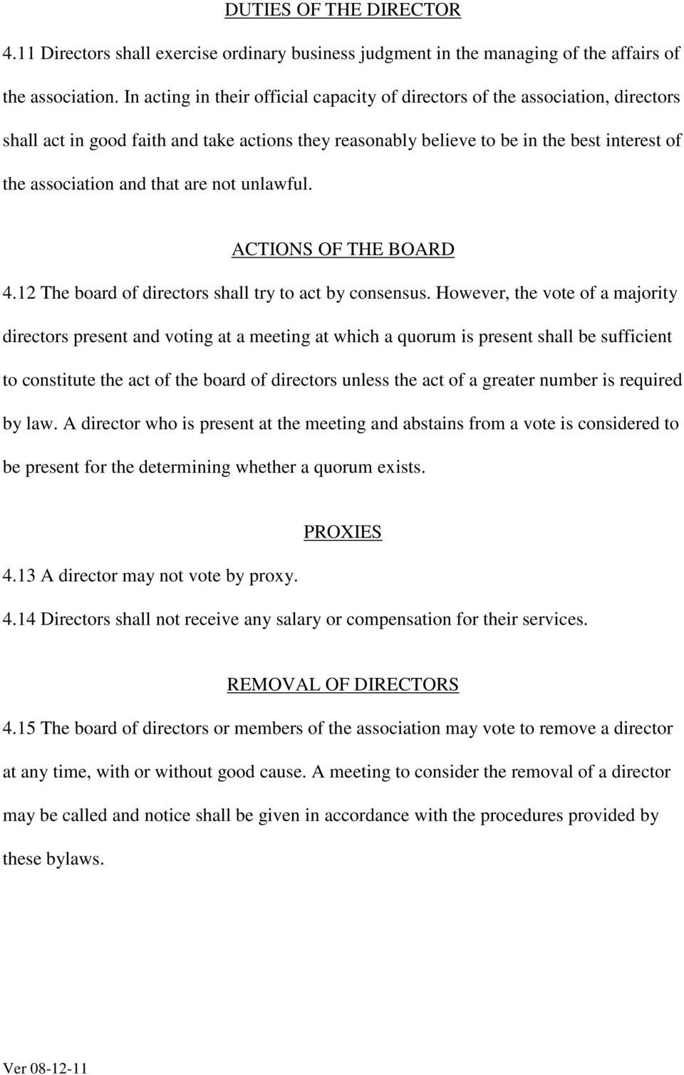 are not unlawful. ACTIONS OF THE BOARD 4.12 The board of directors shall try to act by consensus.
