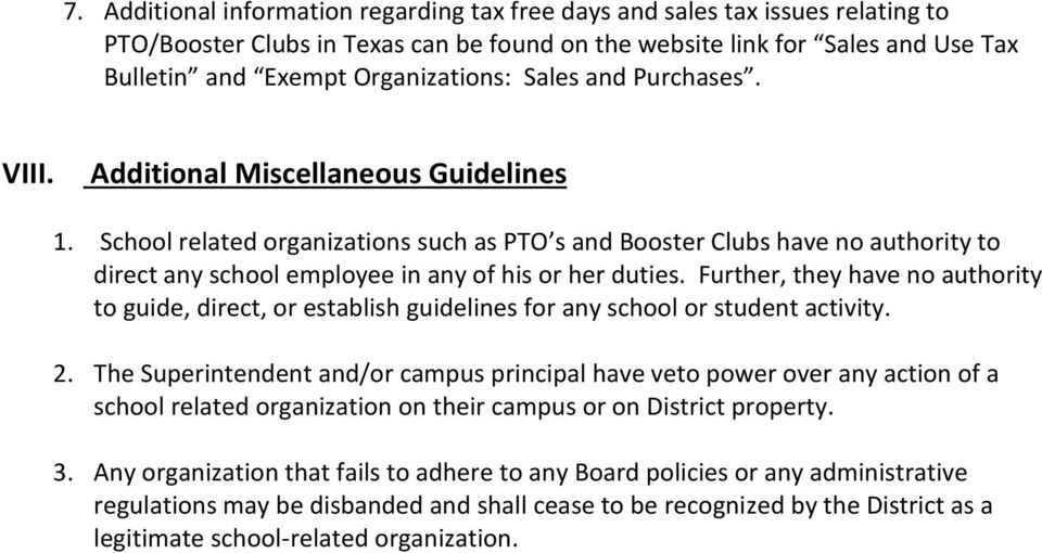 School related organizations such as PTO s and Booster Clubs have no authority to direct any school employee in any of his or her duties.