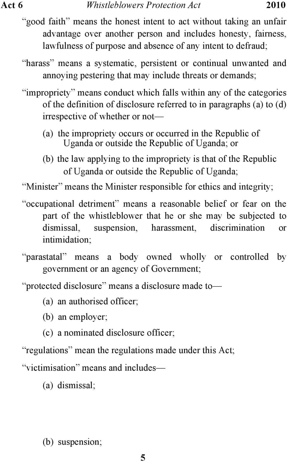 of disclosure referred to in paragraphs (a) to (d) irrespective of whether or not (a) the impropriety occurs or occurred in the Republic of Uganda or outside the Republic of Uganda; or (b) the law