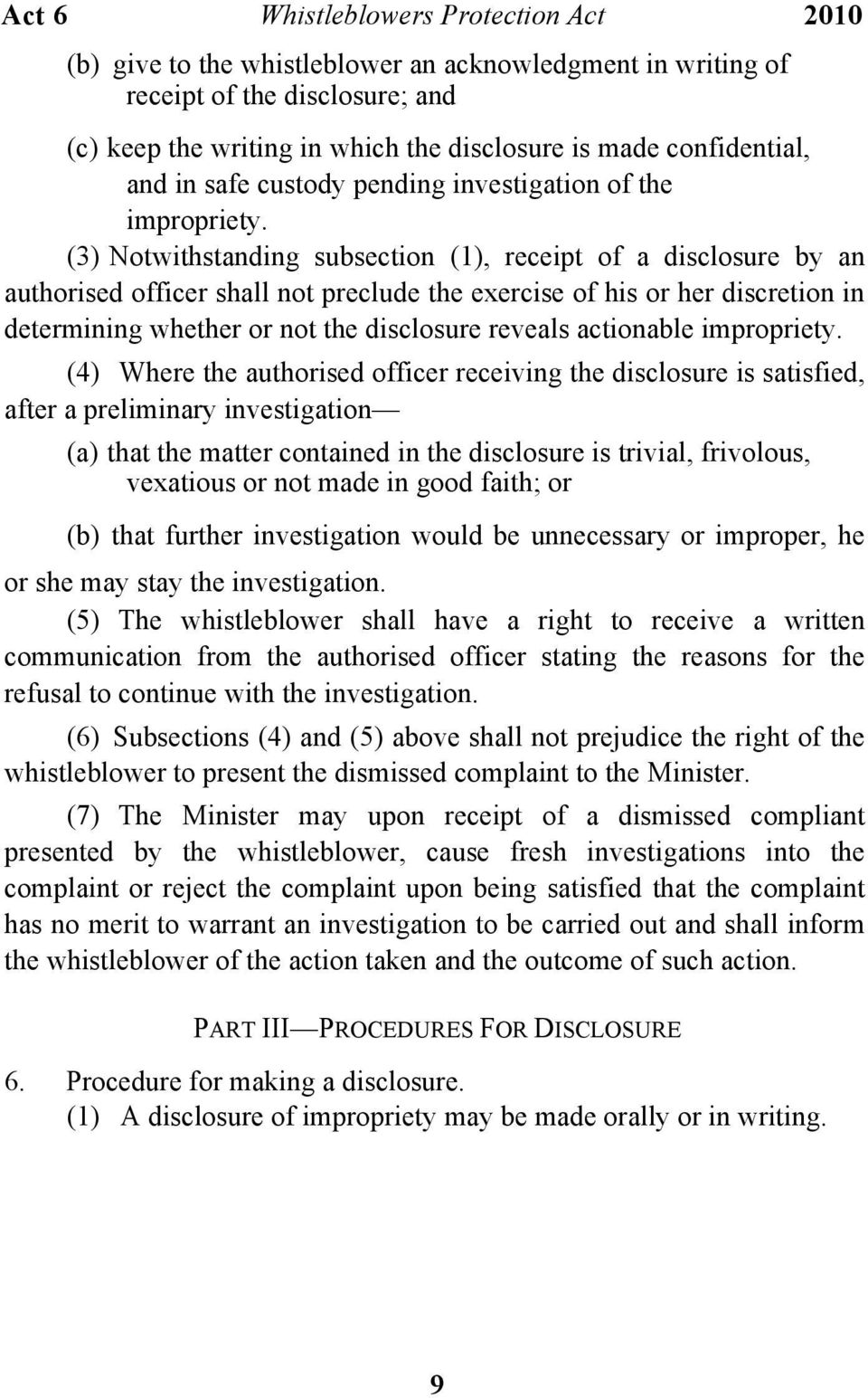 (3) Notwithstanding subsection (1), receipt of a disclosure by an authorised officer shall not preclude the exercise of his or her discretion in determining whether or not the disclosure reveals