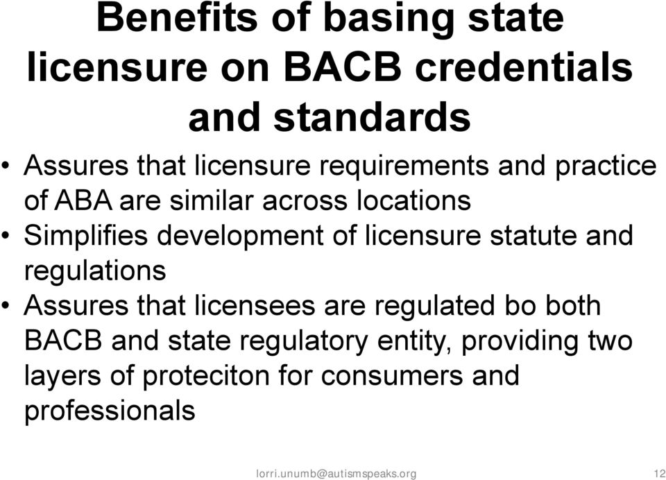 statute and regulations Assures that licensees are regulated bo both BACB and state regulatory