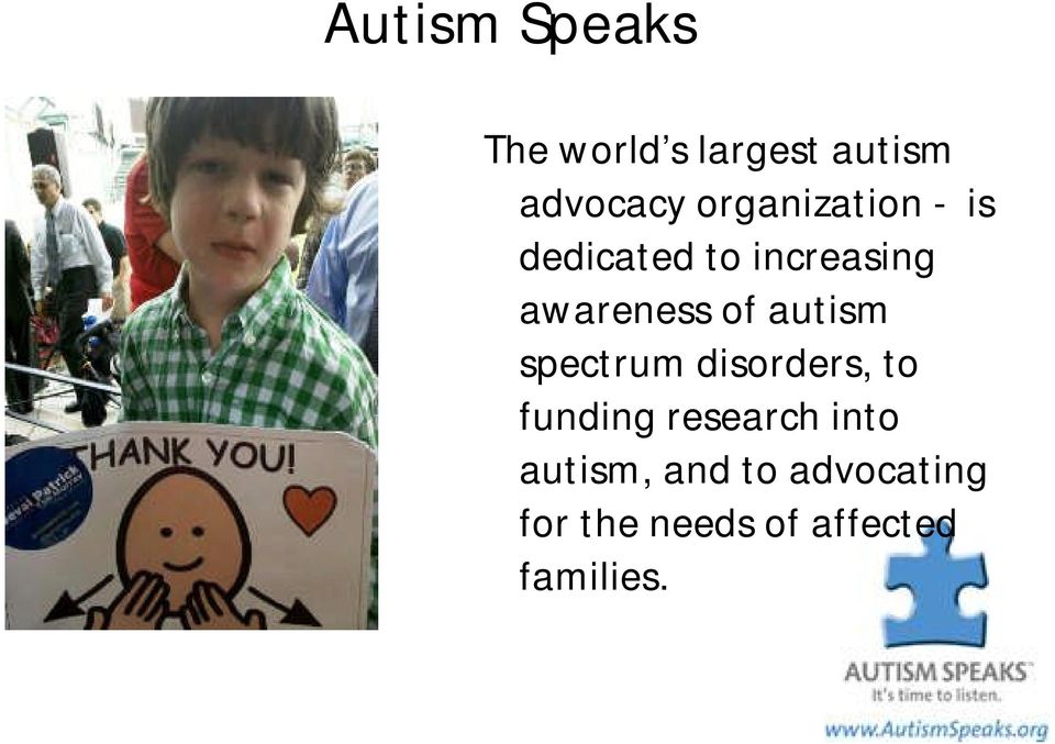 autism spectrum disorders, to funding research into