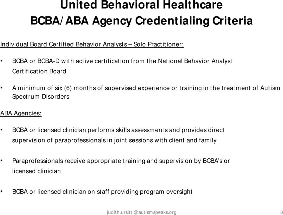 Agencies: BCBA or licensed clinician performs skills assessments and provides direct supervision of paraprofessionals in joint sessions with client and family