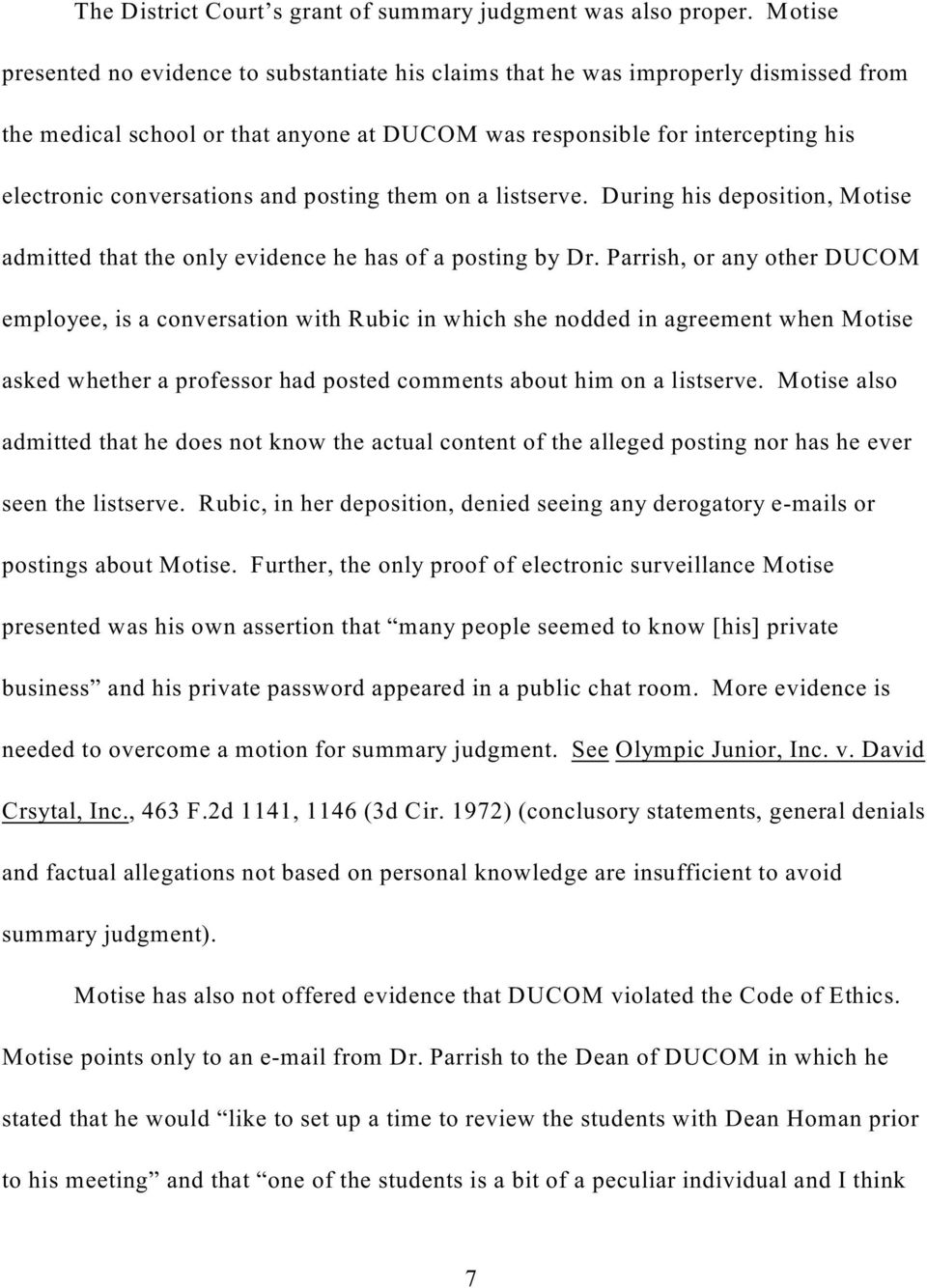 and posting them on a listserve. During his deposition, Motise admitted that the only evidence he has of a posting by Dr.