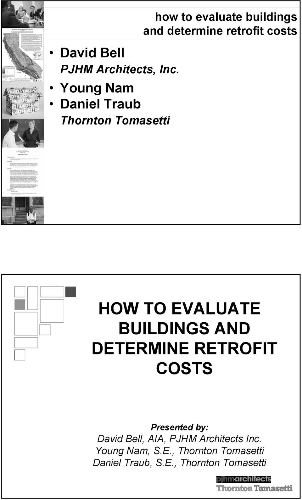 determine retrofit costs HOW TO EVALUATE BUILDINGS AND DETERMINE RETROFIT