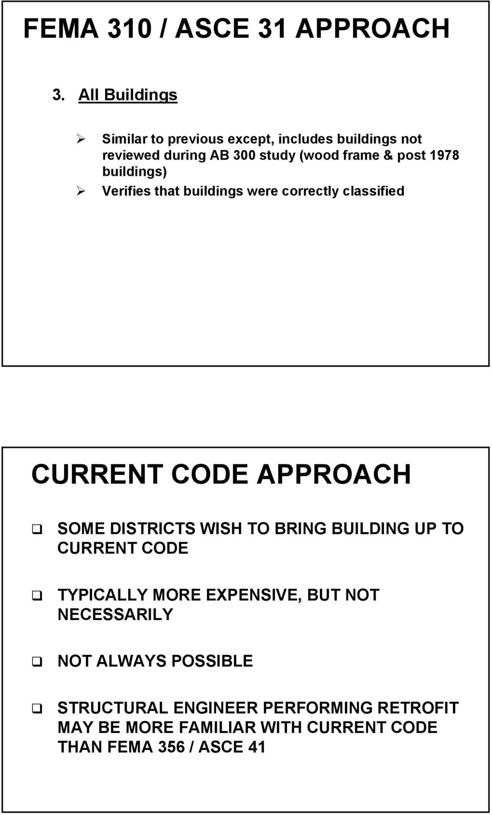1978 buildings) Verifies that buildings were correctly classified CURRENT CODE APPROACH SOME DISTRICTS WISH TO