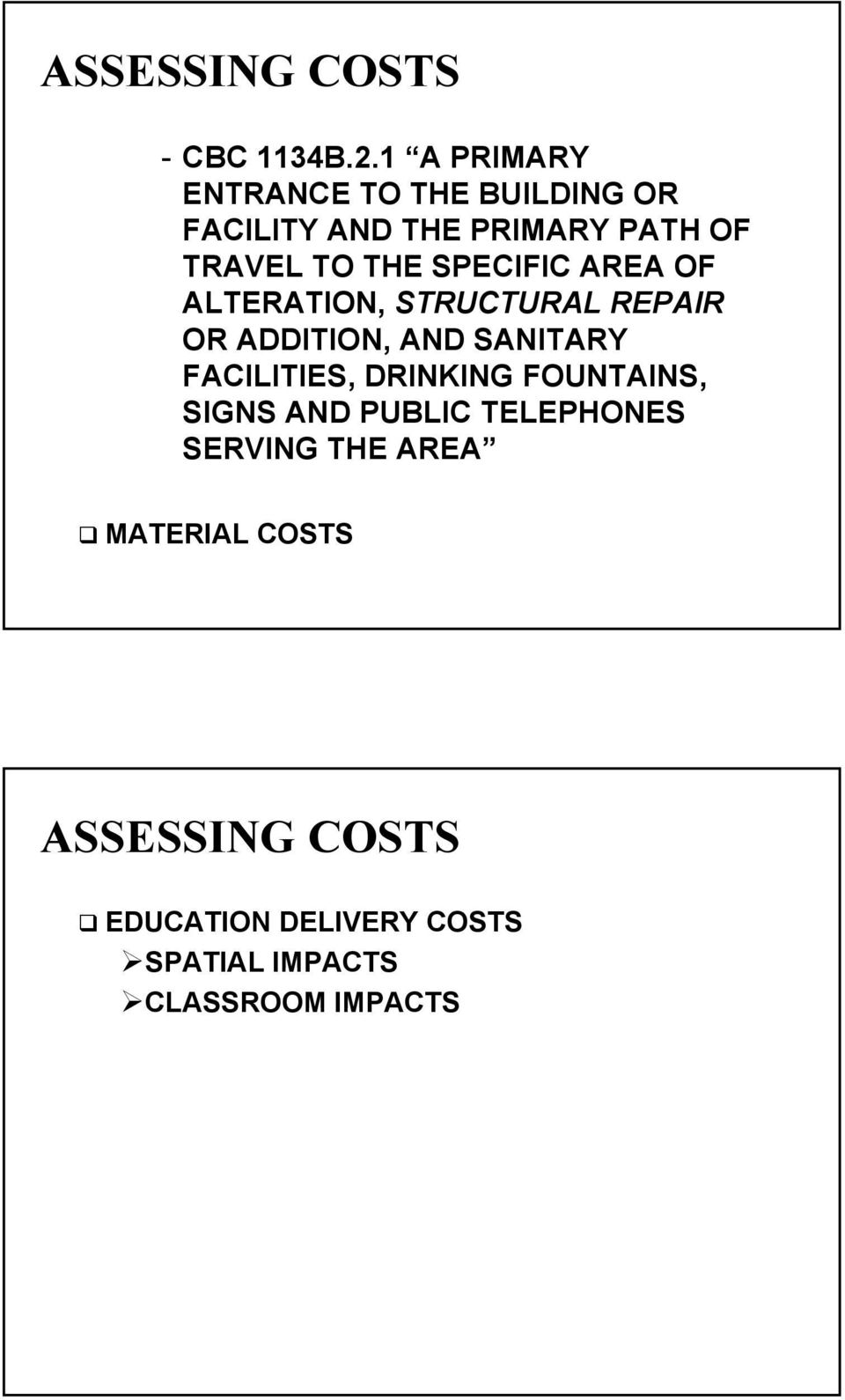SPECIFIC AREA OF ALTERATION, STRUCTURAL REPAIR OR ADDITION, AND SANITARY FACILITIES,