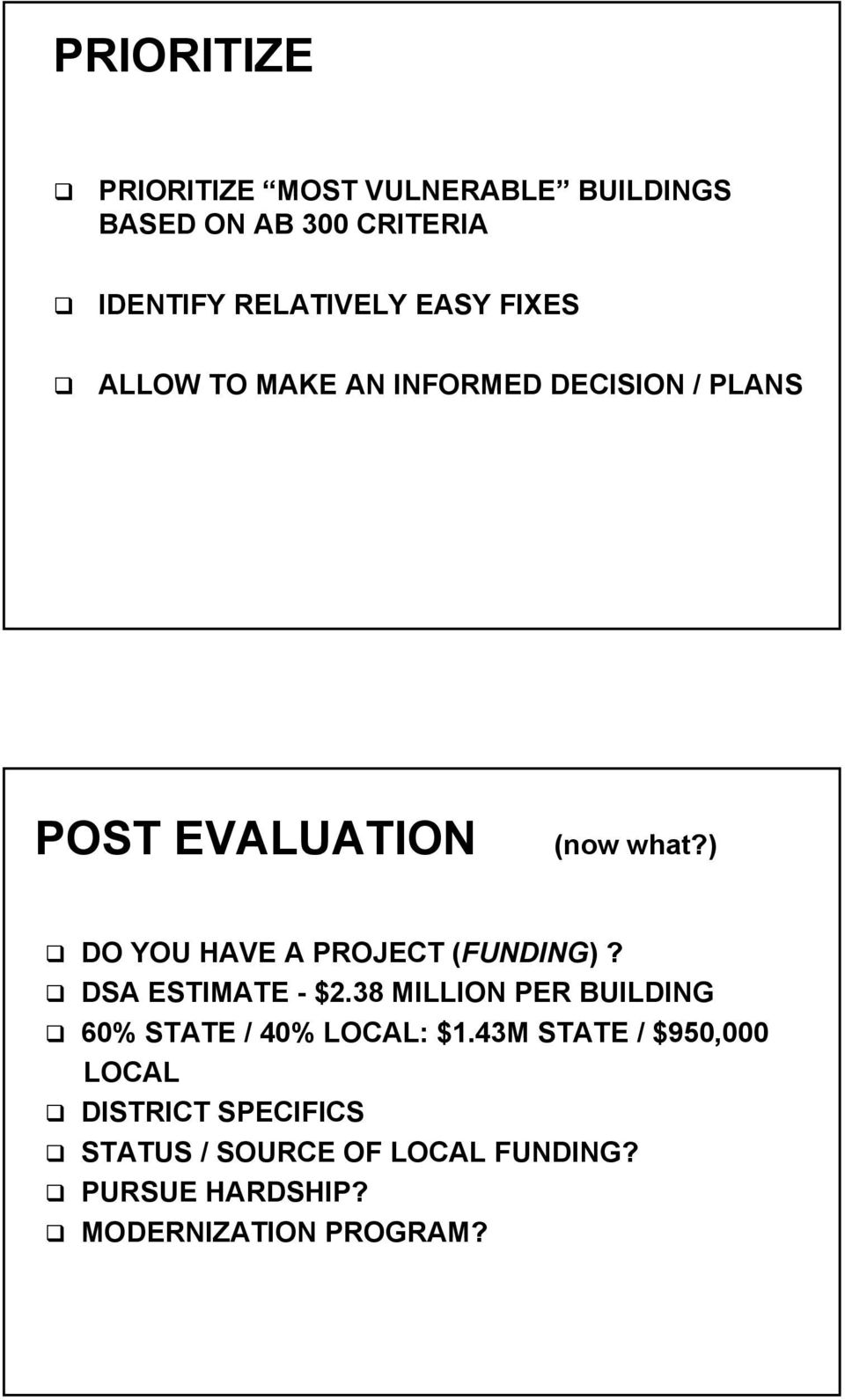 ) DO YOU HAVE A PROJECT (FUNDING)? DSA ESTIMATE - $2.