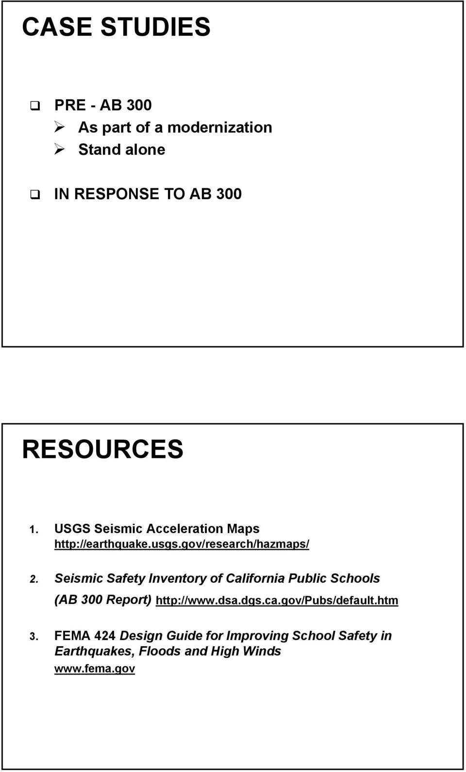 Seismic Safety Inventory of California Public Schools (AB 300 Report) http://www.dsa.dgs.ca.