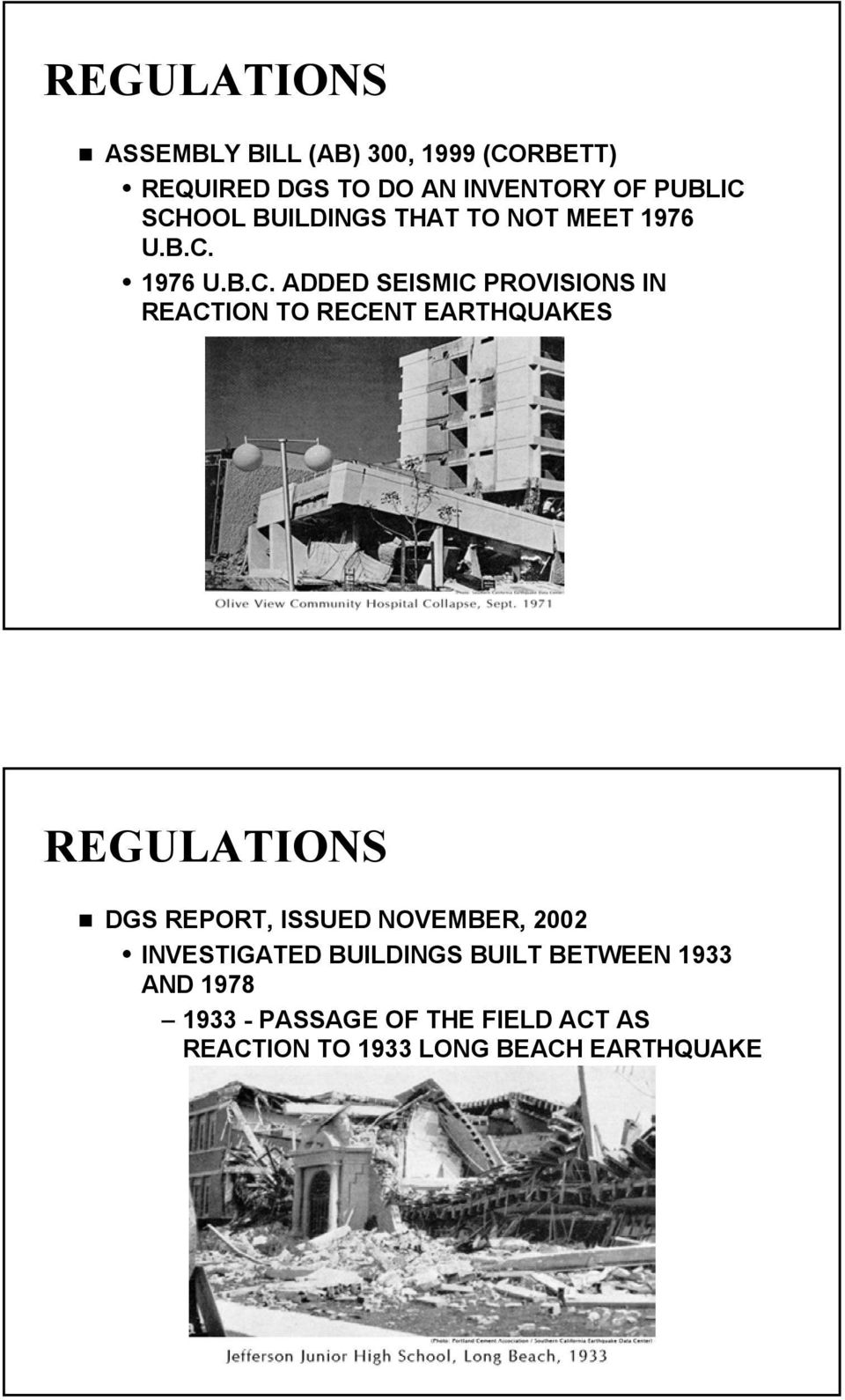 TO RECENT EARTHQUAKES REGULATIONS DGS REPORT, ISSUED NOVEMBER, 2002 INVESTIGATED BUILDINGS