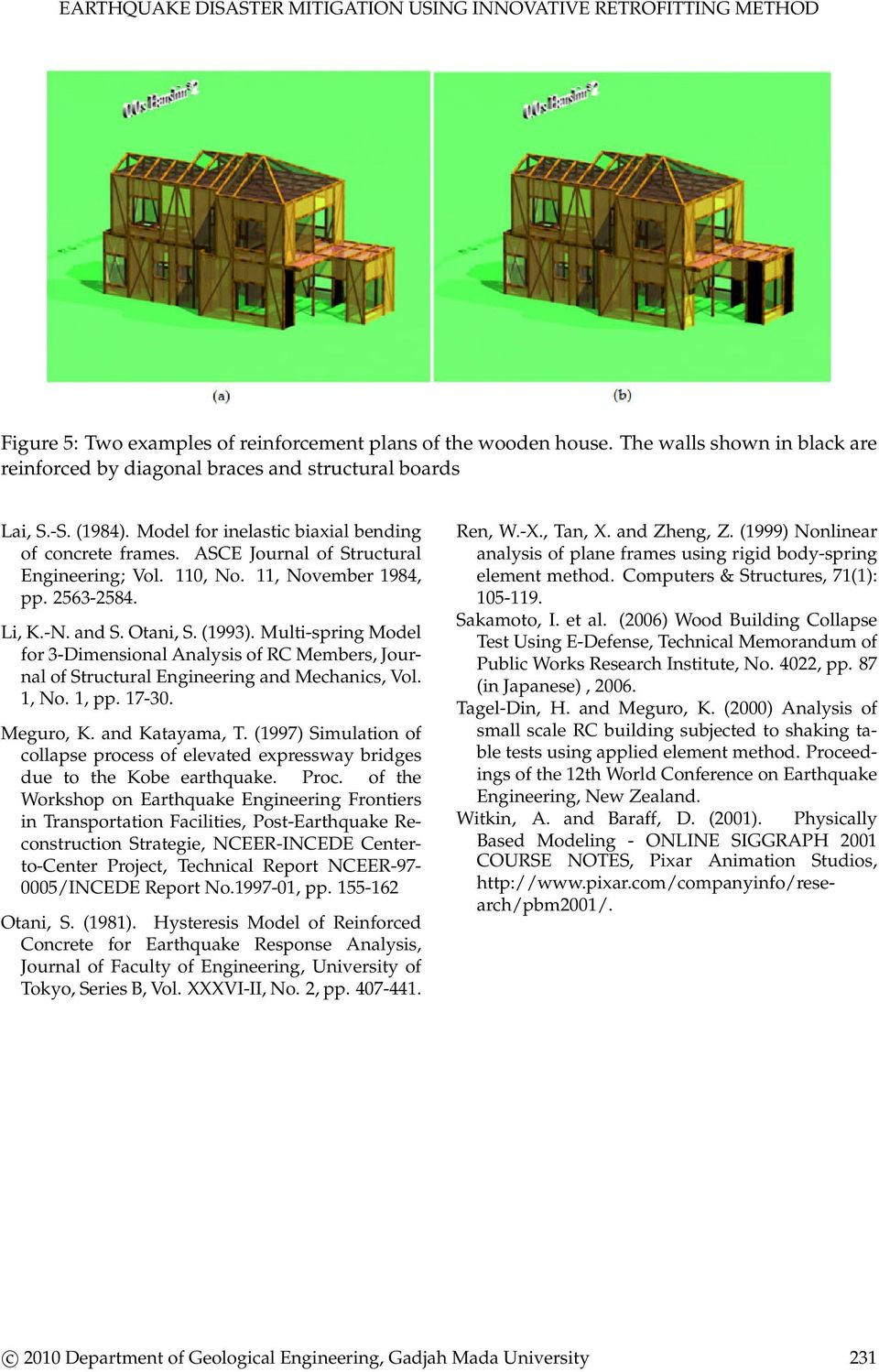 110, No. 11, November 1984, pp. 2563-2584. Li, K.-N. and S. Otani, S. (1993). Multi-spring Model for 3-Dimensional Analysis of RC Members, Journal of Structural Engineering and Mechanics, Vol. 1, No.