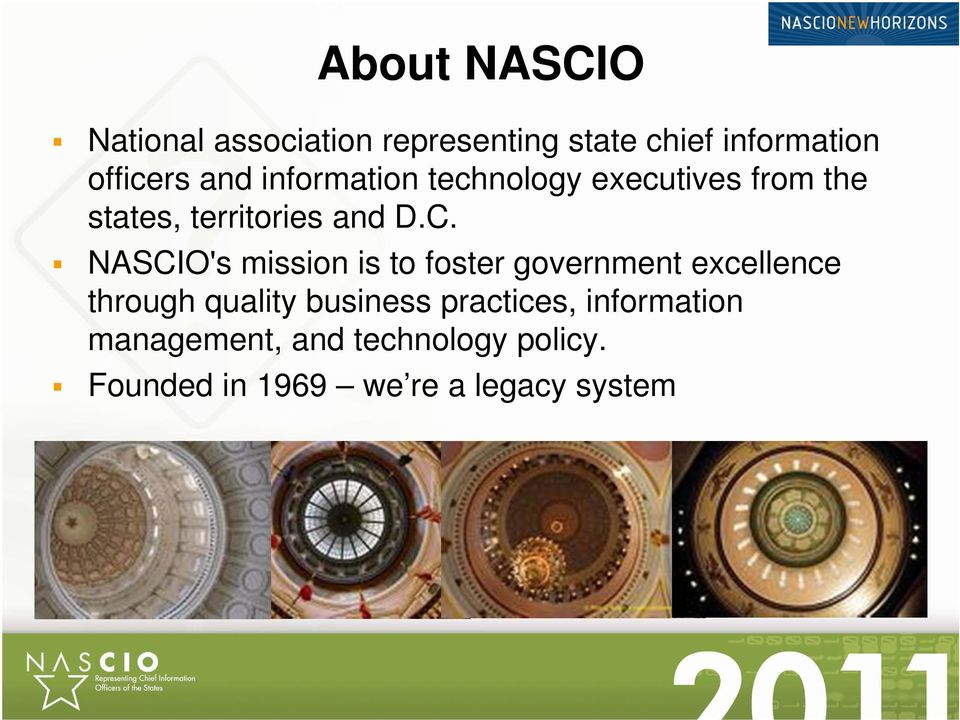 NASCIO's mission is to foster government excellence through quality business