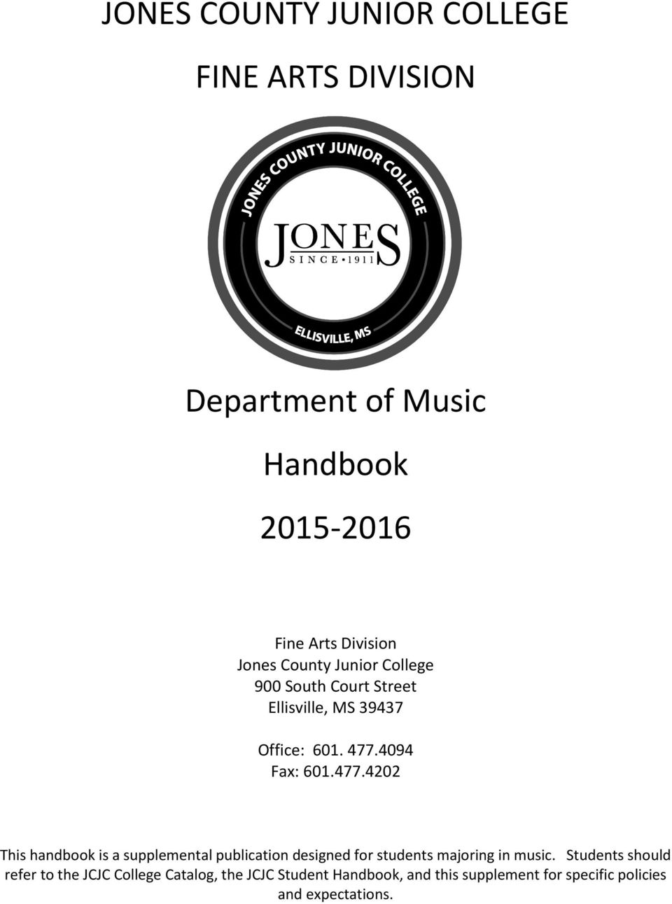 4094 Fax: 601.477.4202 This handbook is a supplemental publication designed for students majoring in music.