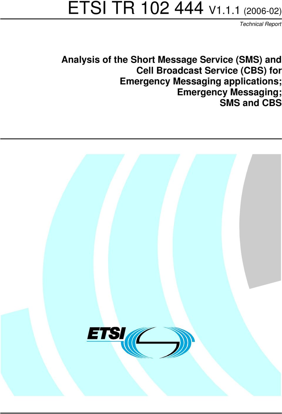 Cell Broadcast Service (CBS) for Emergency