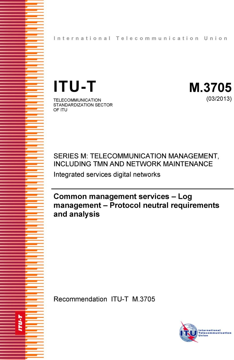TELECOMMUNICATION MANAGEMENT, INCLUDING TMN AND NETWORK MAINTENANCE Integrated