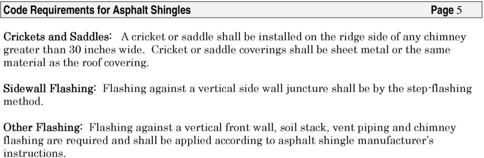 Sidewall Flashing: Flashing against a vertical side wall juncture shall be by the step-flashing method.