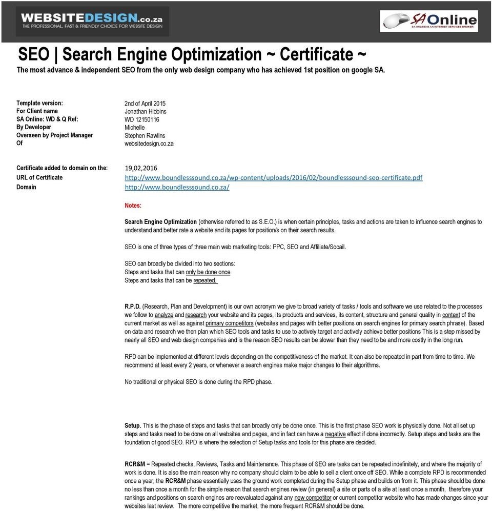 za Certificate added to domain on the: 19,02,2016 URL of Certificate http://www.boundlesssound.co.za/wp-content/uploads/2016/02/boundlesssound-seo-certificate.pdf Domain http://www.boundlesssound.co.za/ Notes: Search Engine Optimization (otherwise referred to as S.