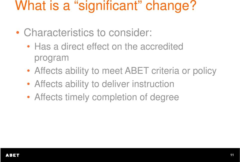 accredited program Affects ability to meet ABET criteria