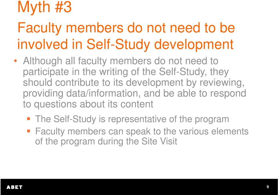 reviewing, providing data/information, and be able to respond to questions about its content The Self-Study is