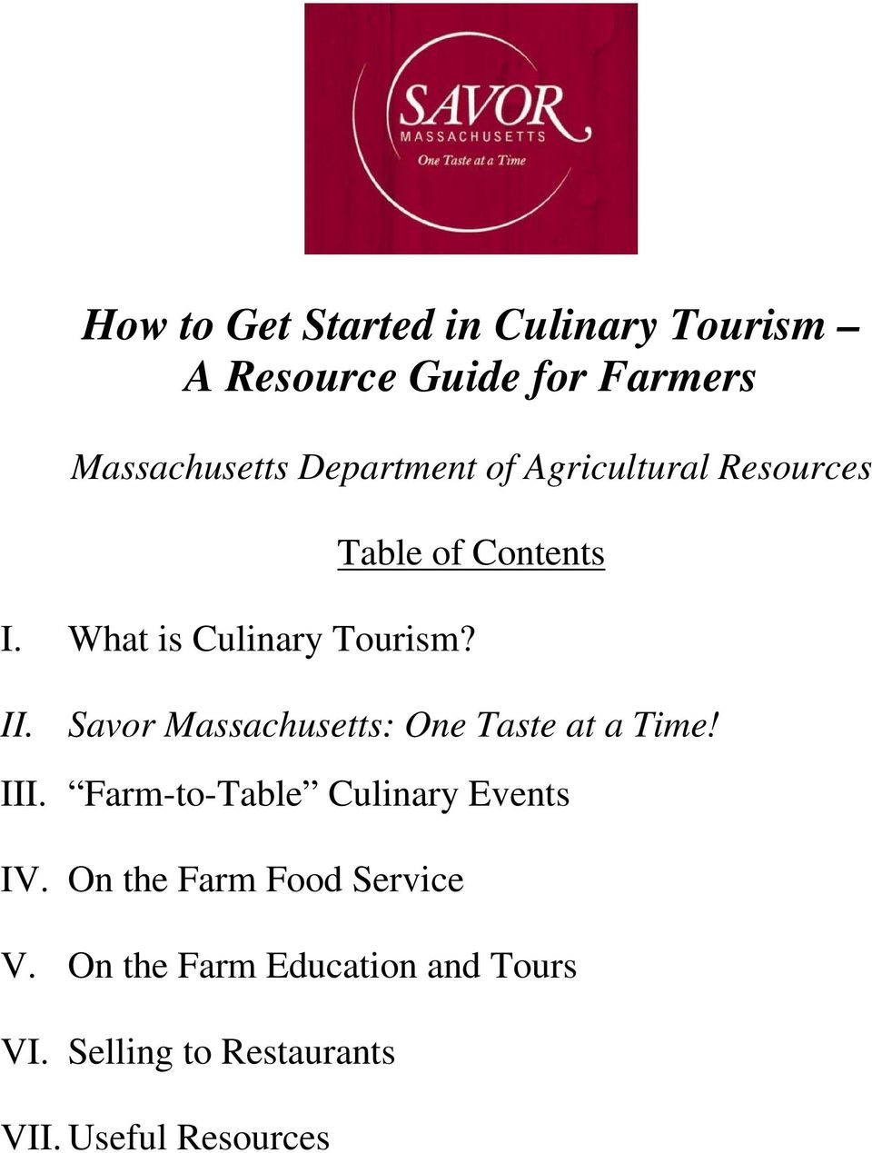 Savor Massachusetts: One Taste at a Time! III. Farm-to-Table Culinary Events IV.