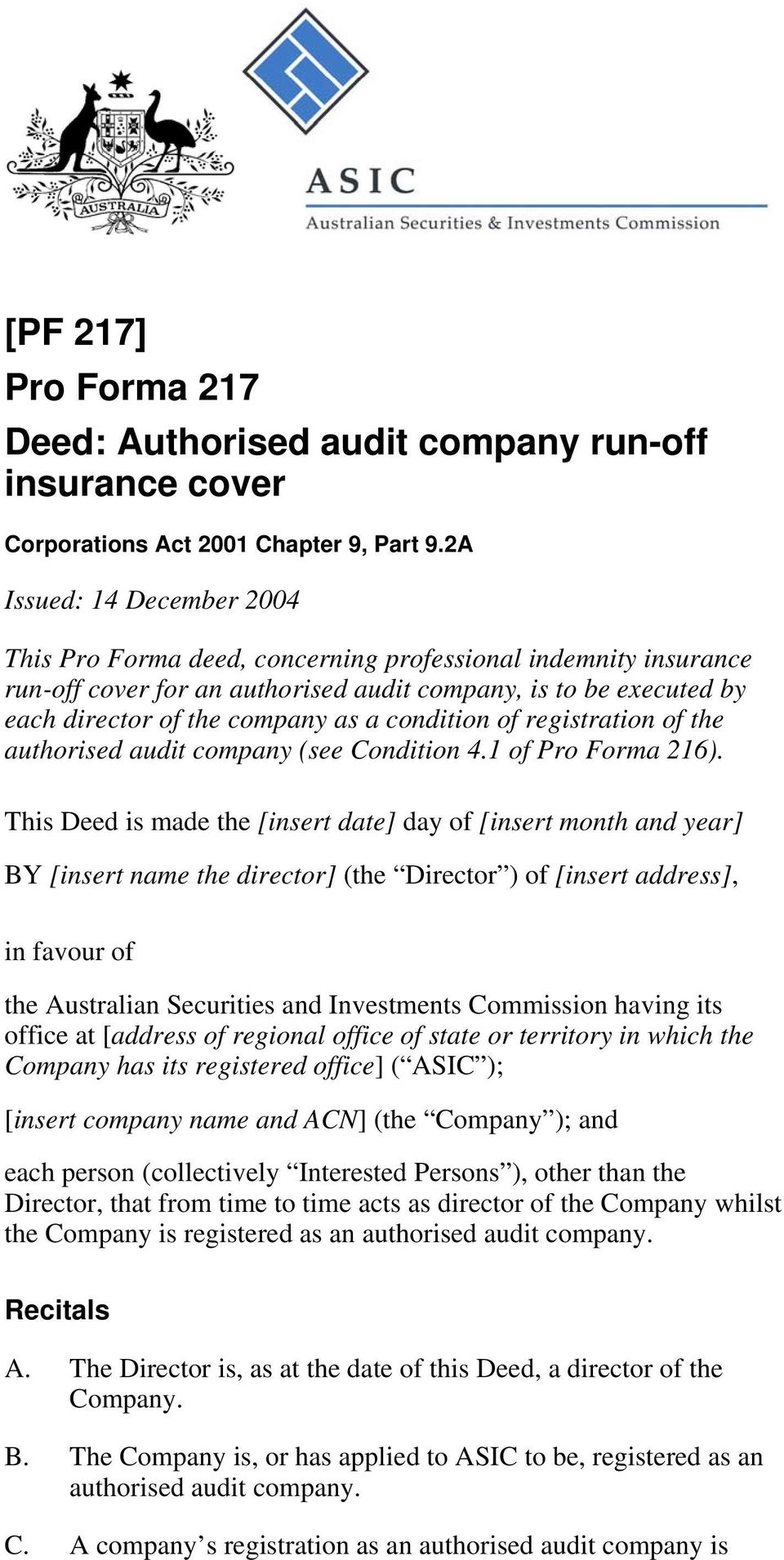 condition of registration of the authorised audit company (see Condition 4.1 of Pro Forma 216).