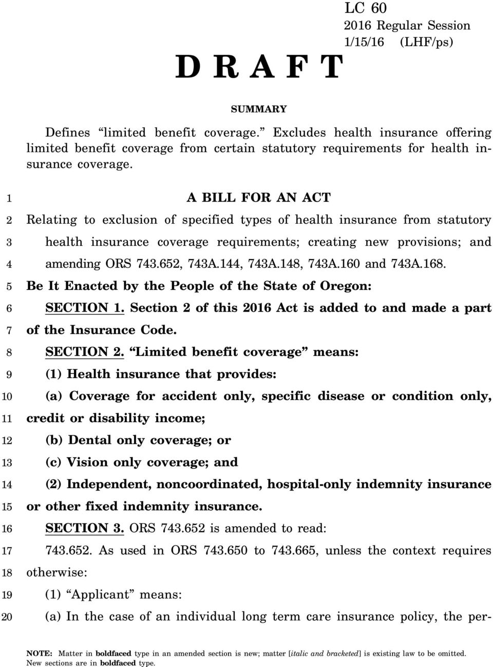 0 A BILL FOR AN ACT Relating to exclusion of specified types of health insurance from statutory health insurance coverage requirements; creating new provisions; and amending ORS., A., A., A.0 and A.