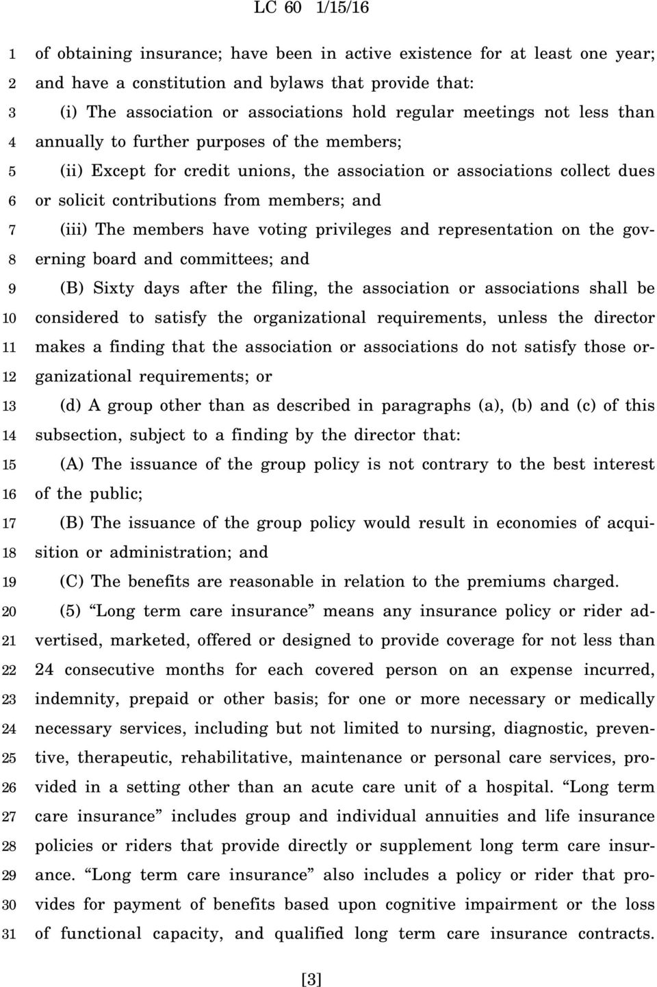 members have voting privileges and representation on the governing board and committees; and (B) Sixty days after the filing, the association or associations shall be considered to satisfy the
