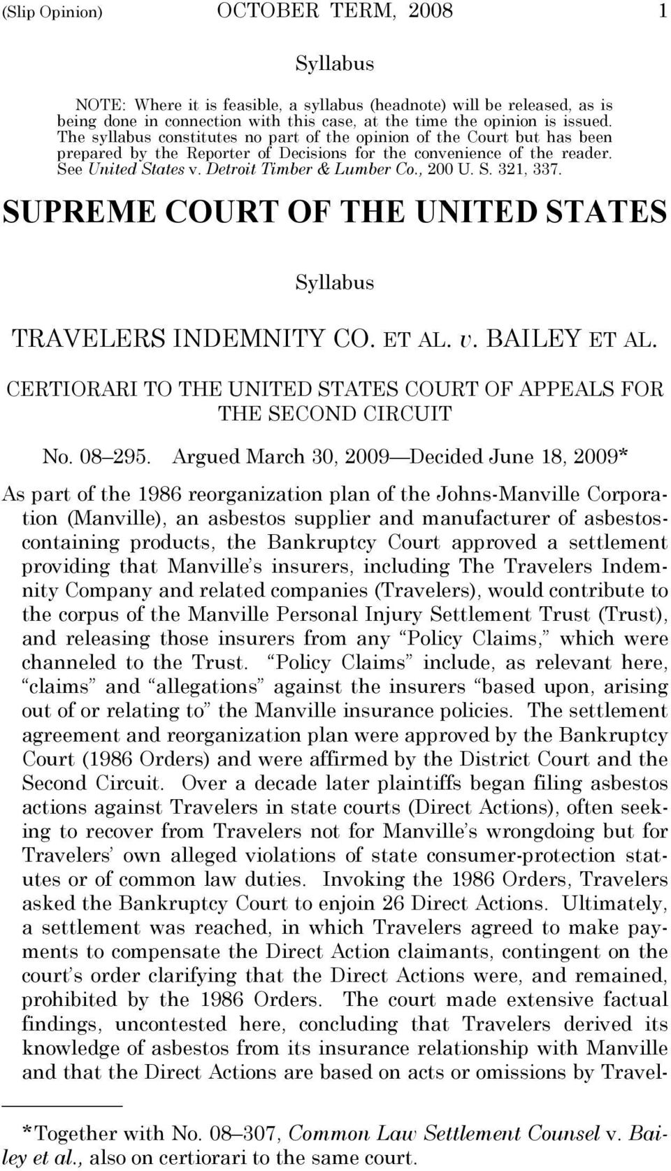 , 200 U. S. 321, 337. SUPREME COURT OF THE UNITED STATES Syllabus TRAVELERS INDEMNITY CO. ET AL. v. BAILEY ET AL. CERTIORARI TO THE UNITED STATES COURT OF APPEALS FOR THE SECOND CIRCUIT No. 08 295.