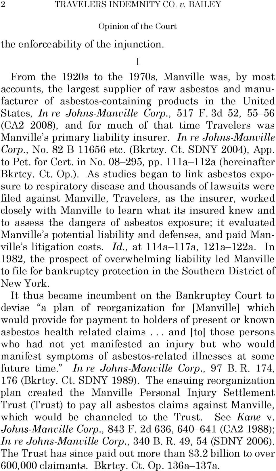 , 517 F. 3d 52, 55 56 (CA2 2008), and for much of that time Travelers was Manville s primary liability insurer. In re Johns-Manville Corp., No. 82 B 11656 etc. (Bkrtcy. Ct. SDNY 2004), App. to Pet.