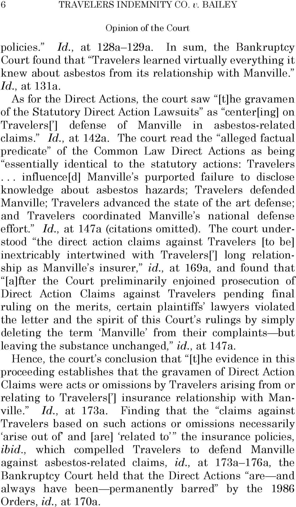As for the Direct Actions, the court saw [t]he gravamen of the Statutory Direct Action Lawsuits as center[ing] on Travelers[ ] defense of Manville in asbestos-related claims. Id., at 142a.