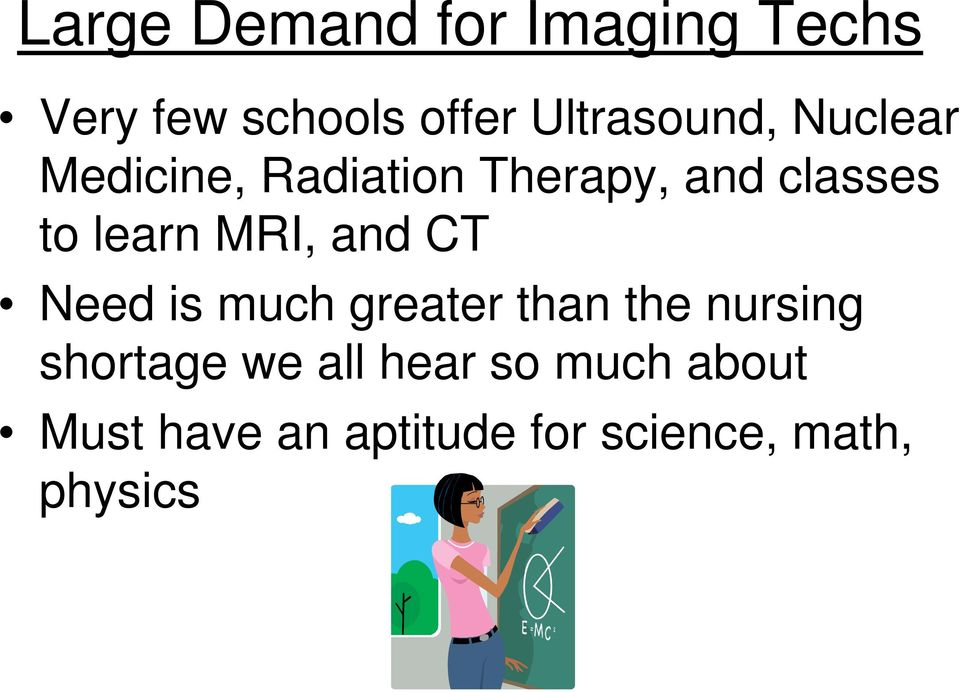 learn MRI, and CT Need is much greater than the nursing shortage