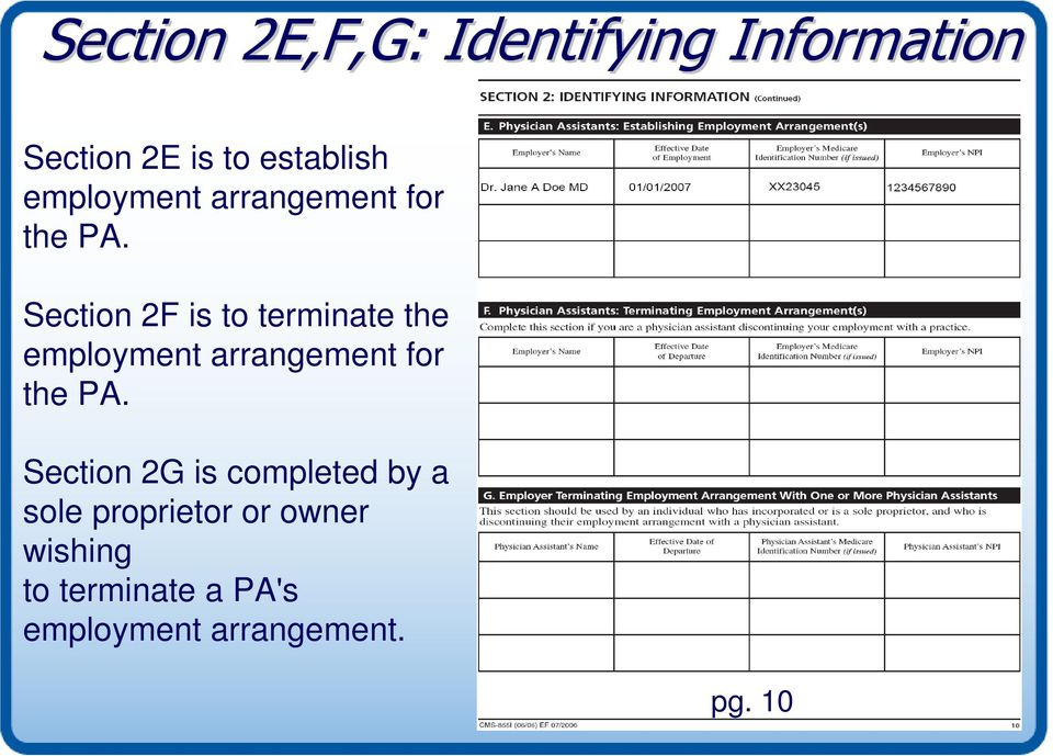 Section 2F is to terminate the  Section 2G is completed by a sole