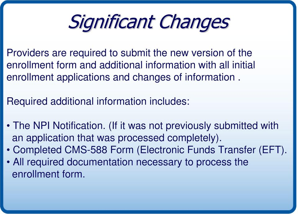 Required additional information includes: The NPI Notification.