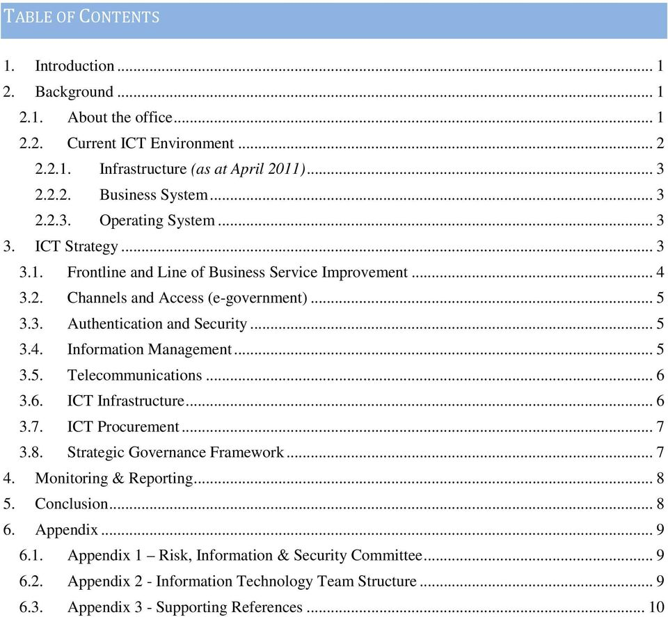 .. 5 3.5. Telecommunications... 6 3.6. ICT Infrastructure... 6 3.7. ICT Procurement... 7 3.8. Strategic Governance Framework... 7 4. Monitoring & Reporting... 8 5. Conclusion... 8 6. Appendix.