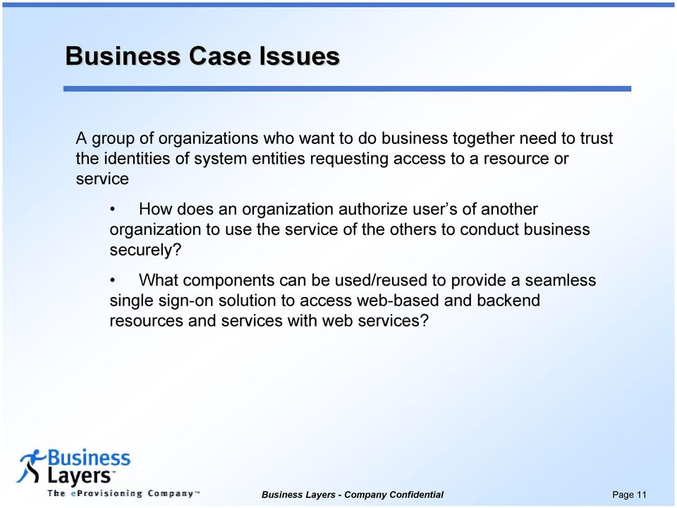 organization to use the service of the others to conduct business securely?