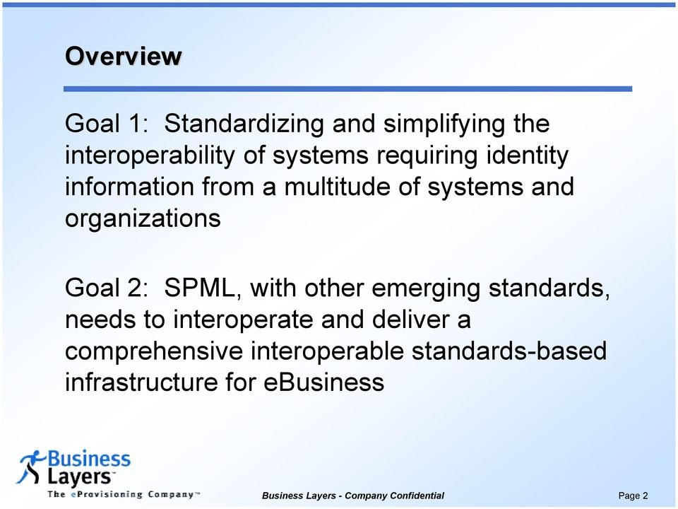 Goal 2: SPML, with other emerging standards, needs to interoperate and deliver