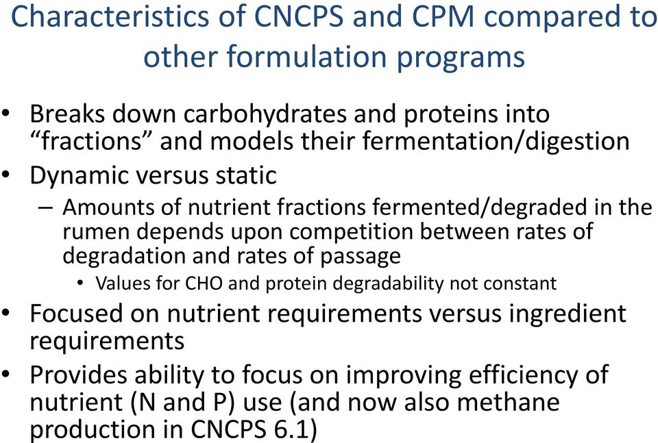 between rates of degradation and rates of passage Values for CHO and protein degradability not constant Focused on nutrient requirements