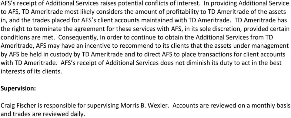 with TD Ameritrade. TD Ameritrade has the right to terminate the agreement for these services with AFS, in its sole discretion, provided certain conditions are met.