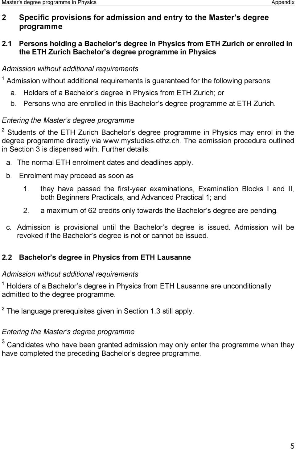 additional requirements is guaranteed for the following persons: a. Holders of a Bachelor s degree in Physics from ETH Zurich; or b.