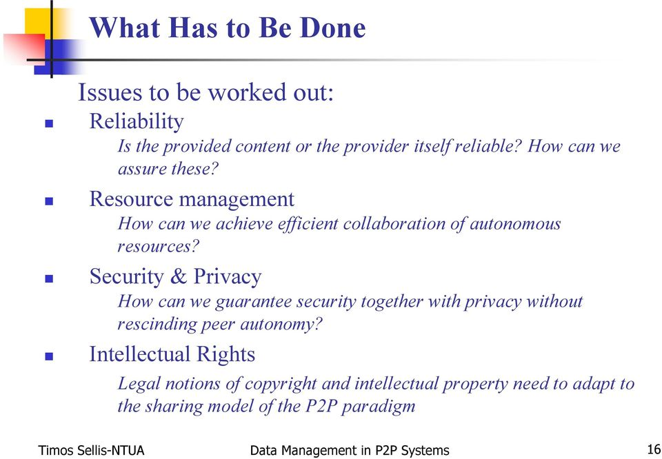 Security & Privacy How can we guarantee security together with privacy without rescinding peer autonomy?