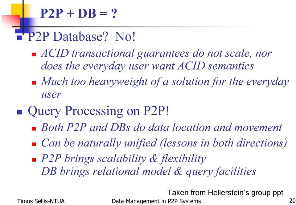 solution for the everyday user Query Processing on P2P!