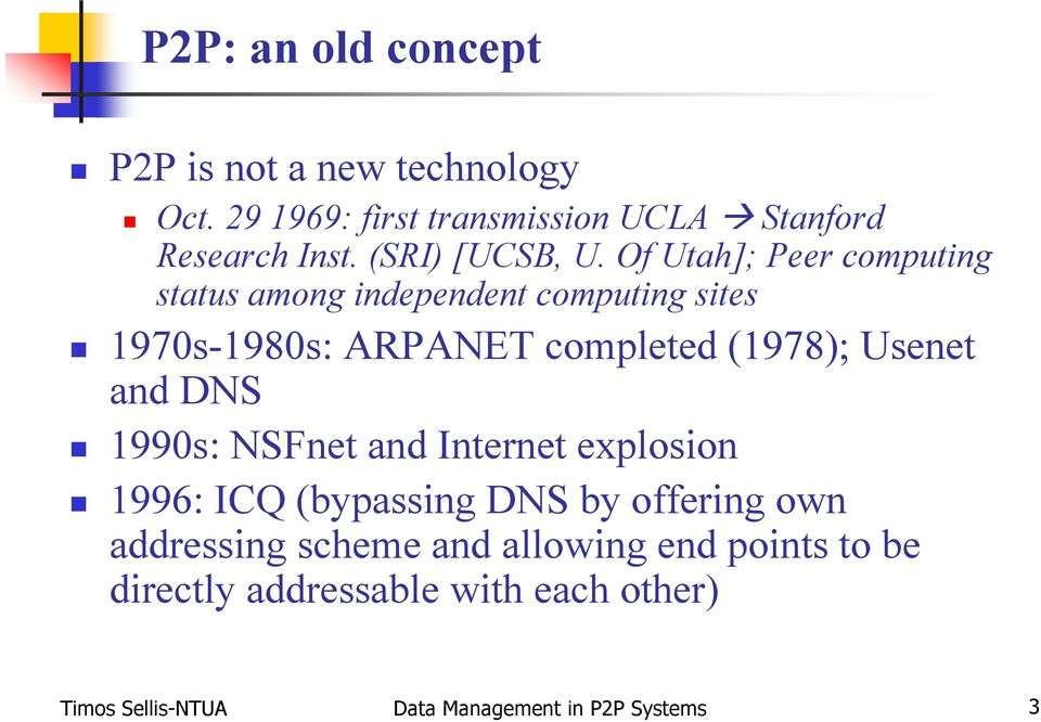 Of Utah]; Peer computing status among independent computing sites 1970s-1980s: ARPANET completed (1978); Usenet