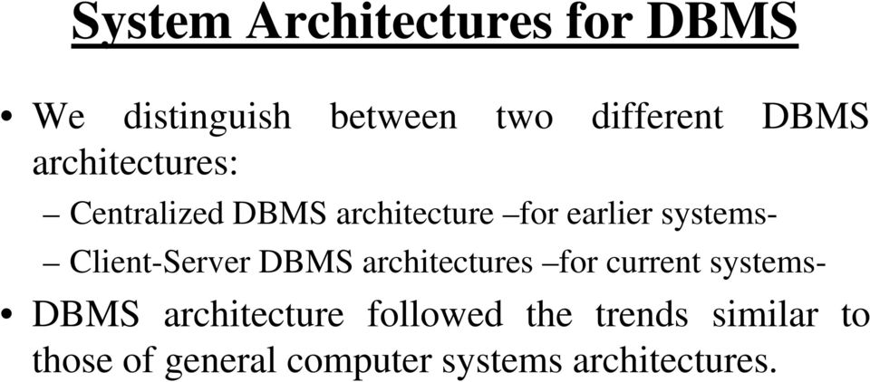 Client-Server DBMS architectures for current systems- DBMS architecture