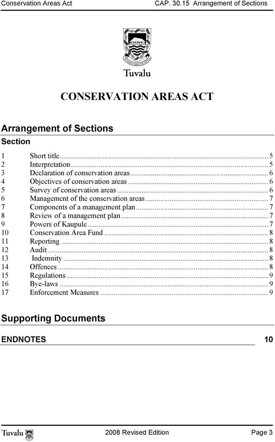 .. 6 6 Management of the conservation areas... 7 7 Components of a management plan... 7 8 Review of a management plan... 7 9 Powers of Kaupule.