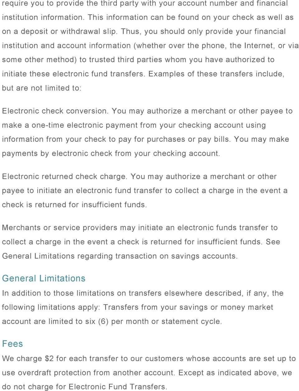 initiate these electronic fund transfers. Examples of these transfers include, but are not limited to: Electronic check conversion.