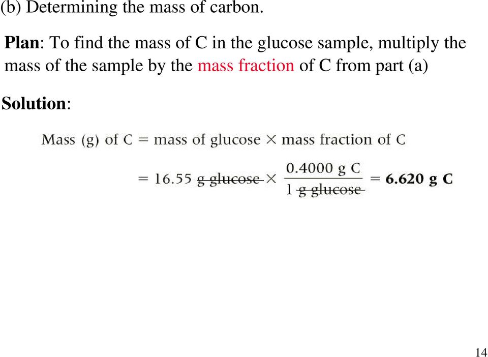 sample, multiply the mass of the sample by