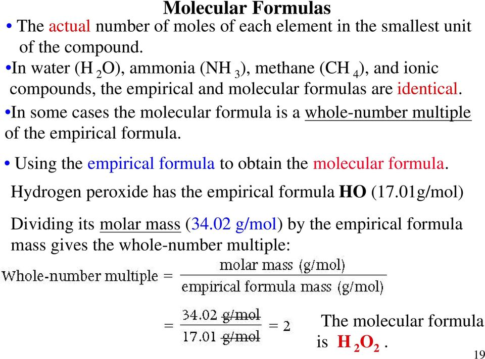 In some cases the molecular formula is a whole-number multiple of the empirical formula.
